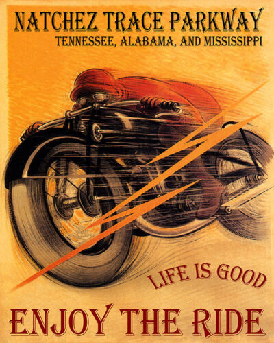 POSTER MOTORCYCLE RIDE NATCHEZ TRACE PARKWAY LIFE IS GOOD VINTAGE REPRO FREE S//H