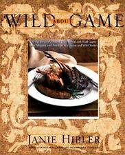 Wild About Game: 150 Recipes for Cooking Farm-Raised and Wild Game - f-ExLibrary