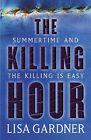 The Killing Hour by Lisa Gardner (Hardback, 2003)