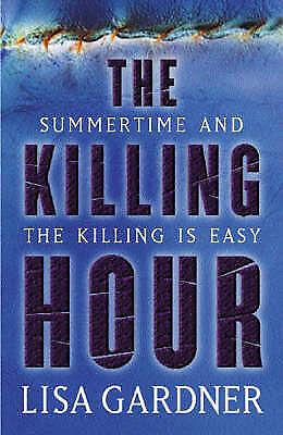 """AS NEW"" Gardner, Lisa, The Killing Hour, Hardcover Book"