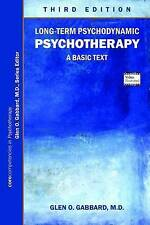 Long-Term Psychodynamic Psychotherapy: A Basic Text by Glen O. Gabbard...