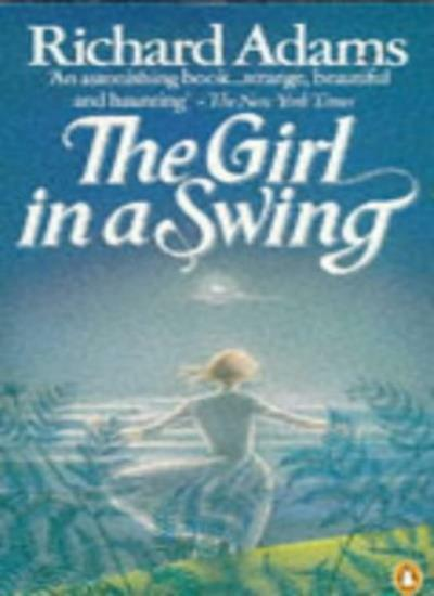 The Girl in a Swing By Richard Adams. 9780140055337
