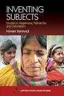 Inventing Subjects: Studies in Hegemony, Patriarchy and Colonialism by Himani Bannerji (Paperback, 2002)