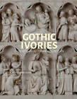 Gothic Ivories: Calouste Gulbenkian Museum by Dr. Sarah Guerin (Hardback, 2015)