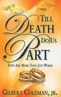 Til Death Do Us Part by Gilbert Coleman (Paperback / softback, 2007)