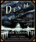 The Devil in the White City: Murder, Magic, and Madness at the Fair That Changed America by Erik Larson (CD-Audio, 2007)