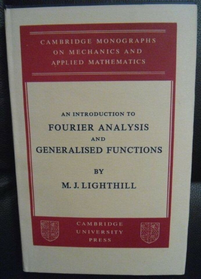 An Introduction to Fourier Analysis, M. J. Lighthill ,