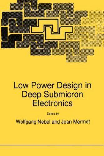 Low Power Design in Deep Submicron Electronics (Nato ASI Subseries E:), , Good B