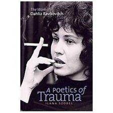 A Poetics of Trauma: The Work of Dahlia Ravikovitch (HBI Series on Jewish Women