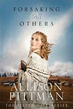 Sister Wife: Forsaking All Others by Allison Pittman (2011, Paperback)