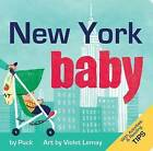 New York Baby: A Local Baby Book by Puck (Board book, 2012)