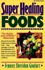 Super Healing Foods by Frances Sheridan Goulart (Paperback, 1995)
