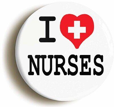 I HEART LOVE NURSES BADGE BUTTON PIN (1inch/25mm) HOSPITAL FANCY DRESS DOCTORS