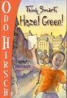 Think Smart, Hazel Green by Odo Hirsch (Paperback, 2003)
