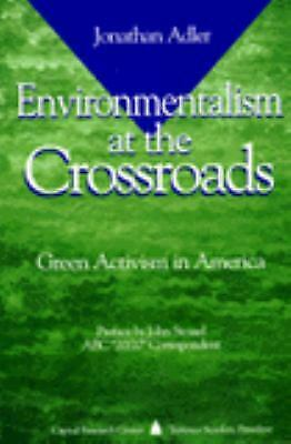 Environmentalism at the Crossroads : Green Activism in America