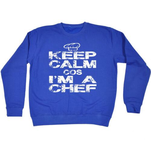 Keep Calm cos im uno Chef Cucinare Felpa Top Divertente Regalo Regalo di compleanno