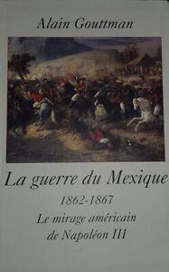 La-guerre-du-Mexique-1862-1867-Le-mirage-Americain-de-Napoleon-III
