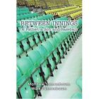 Between Innings a Father a Son and Baseball 9780595356492
