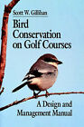 Bird Conservation on Golf Courses by S. W. Gillihan (Paperback, 1999)