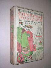 BLUE GRASS SEMINARY GIRLS CHRISTMAS HOLIDAYS. BURNETT. 1916. SCHOOLGIRL STORY.