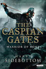 The Caspian Gates by Harry Sidebottom (Hardback, 2012)