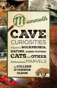 Mammoth-Cave-Curiosities-A-Guide-to-Rockphobia-Dating-Saber-toothed-Cats