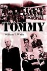 Tommy 9781425940447 by William T. White Paperback