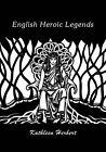 English Heroic Legends by Kathleen Herbert (Paperback, 2010)