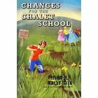 Changes for the Chalet School by Elinor M. Brent-Dyer (Paperback, 2014)