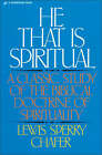 He That is Spiritual: A Classic Study of the Biblical Doctrine of Spirituality by Lewis Sperry Chafer (Paperback, 1983)