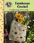 Gooseberry Patch: Farmhouse Crochet (Leisure Arts #4777) by Gooseberry Patch (Book, 2009)