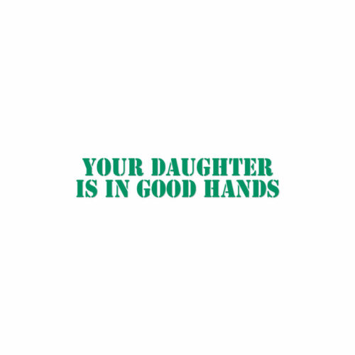 Vinyl Decal Sticker ebn3957 Daughter In Good Hands Multiple Colors /& Sizes