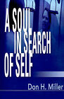 A Soul in Search of Self by Don H Miller (Paperback / softback, 2001)