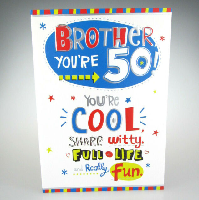 BROTHER YOURE 50 Brilliant Cheeky Happy 50th Birthday Card Great Design
