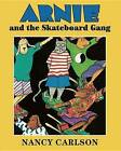 Arnie and the Skateboard Gang by Nancy Carlson (Paperback / softback, 2012)