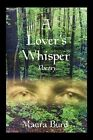 a Lover's Whisper Poetry by Maura Burd 9781418456153 Paperback 2004