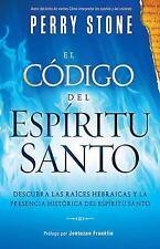 El Codigo del Espiritu Santo: Descubra las raices hebraicas y la presencia histo