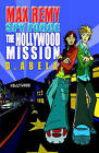 The Hollywood Mission: Max Remy: Spy Force Book 4 by Deborah Abela (Paperback, 2006)