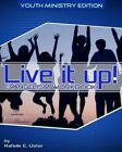 Live It Up! Evangelism Workbook: Youth Ministry Edition by Rafielle E Usher (Paperback / softback, 2014)