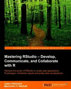Mastering-RStudio-Develop-Communicate-and-Collaborate-with-R-by-Julian-Hilleb