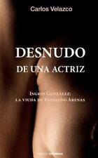 Desnudo de una Actriz : Ingrid González: la Viuda de Reinaldo Arenas by...