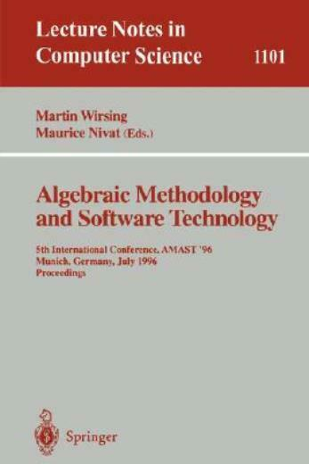 Algebraic Methodology And Software Technology: 5Th International Conference...