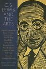 C. S. Lewis and the Arts: Creativity in the Shadowlands by David C Downing (Paperback, 2013)