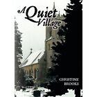 a Quiet Village by Christine Brooks 1449024610 Authorhouse 2009 Paperback