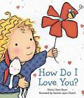 How Do I Love You? by Marion Dane Bauer (Board book, 2009)