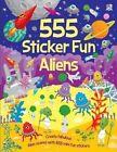 555 Sticker Fun Aliens by Kate Thomson 9781782443919 Paperback 2014