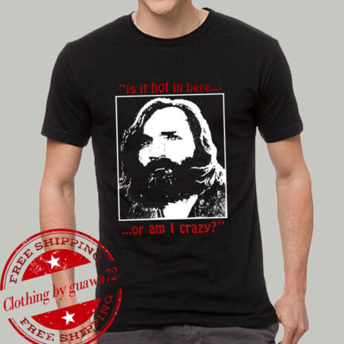 Charles Manson it /'is hot in here or am i crazy T-Shirt Vintage Reprint