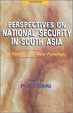 Perspectives on National Security in South Asia : In Search of a New Paradigm