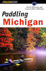 Paddling Michigan by Laurie Hillstrom, Kevin Hillstrom (Paperback, 2001)