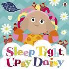 In the Night Garden: Sleep Tight, Upsy Daisy by Penguin Books Ltd (Paperback, 2017)